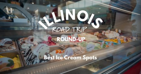 Illinois Road Trip Round-Up   Best Ice Cream Spots
