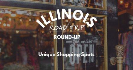Illinois Road Trip Round-Up   Unique Shopping Spots