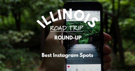 Illinois Road Trip Round-Up   Best Instagram Spots